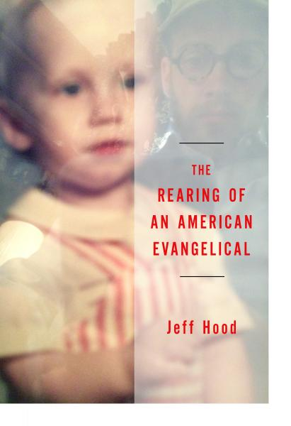 The Rearing of an American Evangelical
