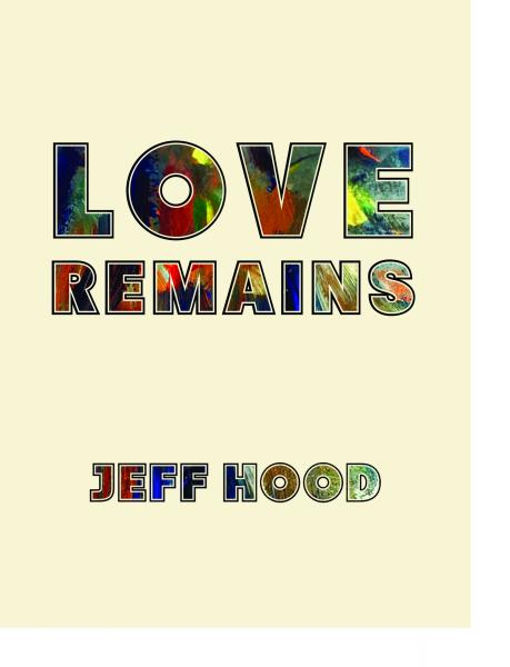 Love Remains by Jeff Hood